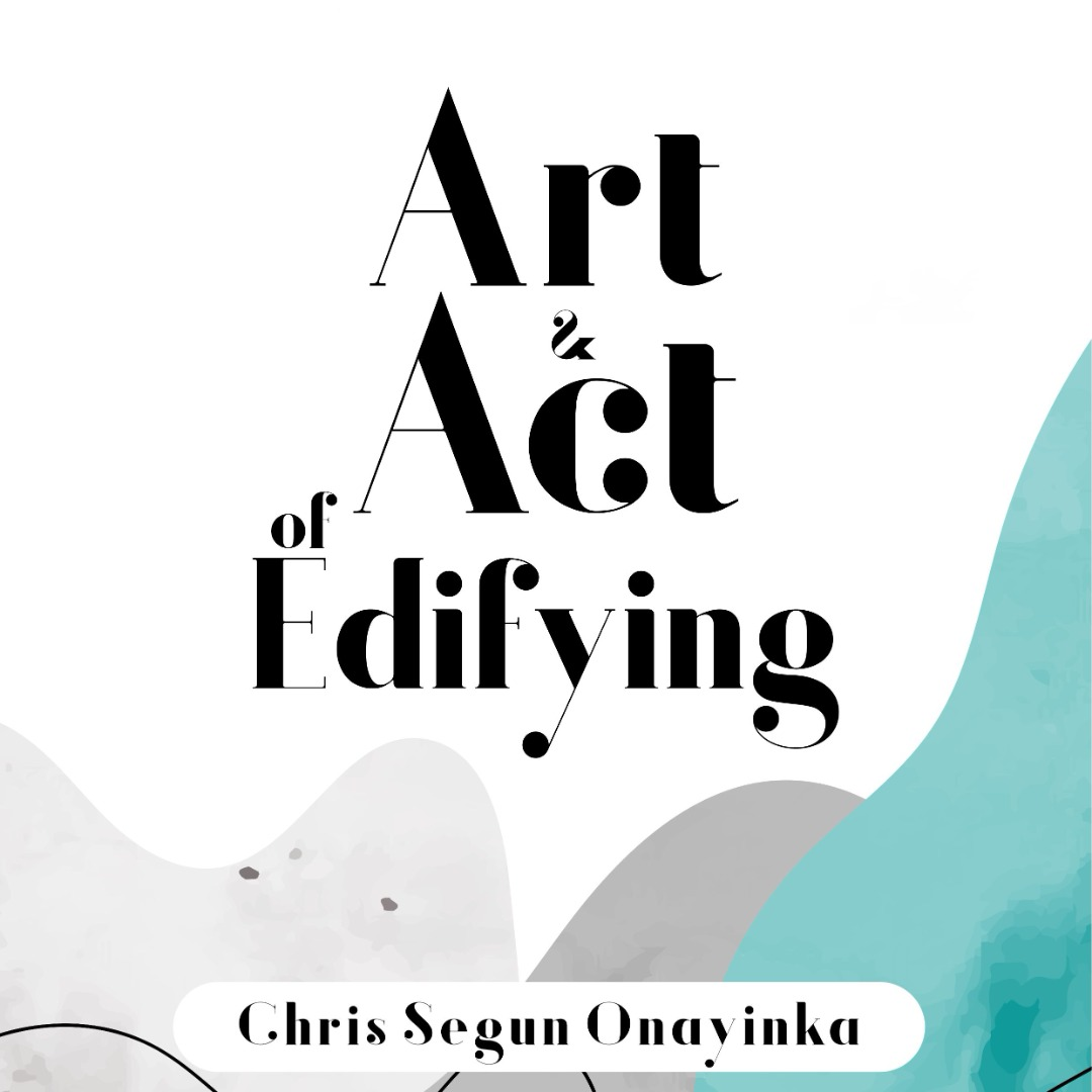Art and Act of Edifying