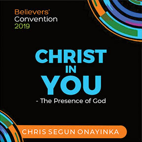 Believers Convention 2019 Christ in you - The Presence of God