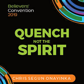 Believers Convention 2019 Quench not the Spirit