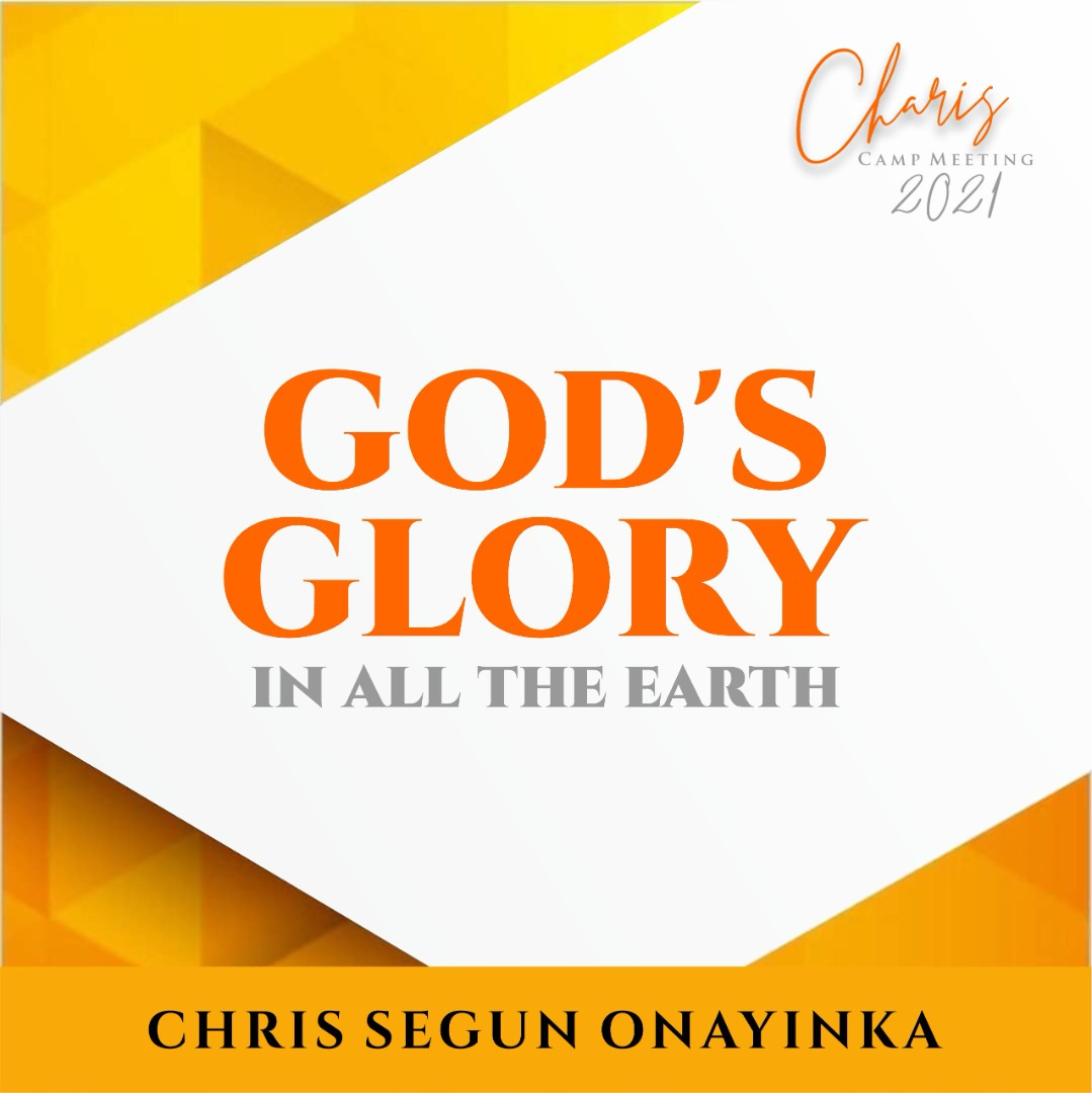 Charis Campmeeting 2021 - God's Glory in all the earth