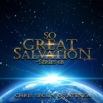 So Great Salvation Series 6b
