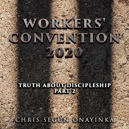 Workers' Convention 2020 – Truth about discipleship Part 2