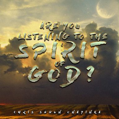 Are you listening to the Spirit of God