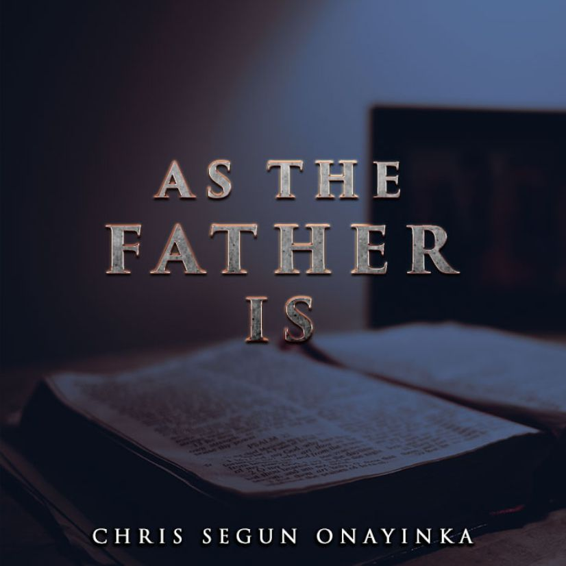 As the Father is