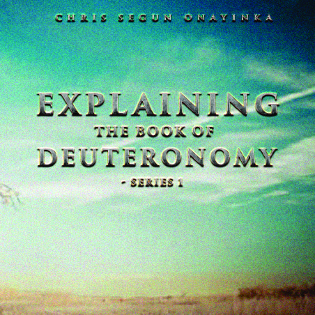 Explaining the Book of Deuteronomy Series 1