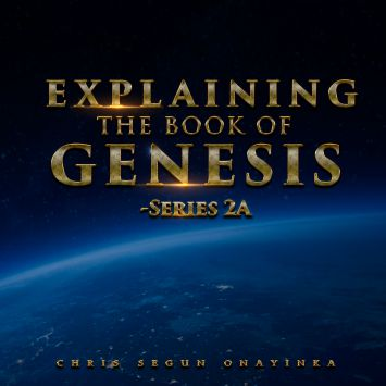 Explaining the Book of Genesis Series 2a