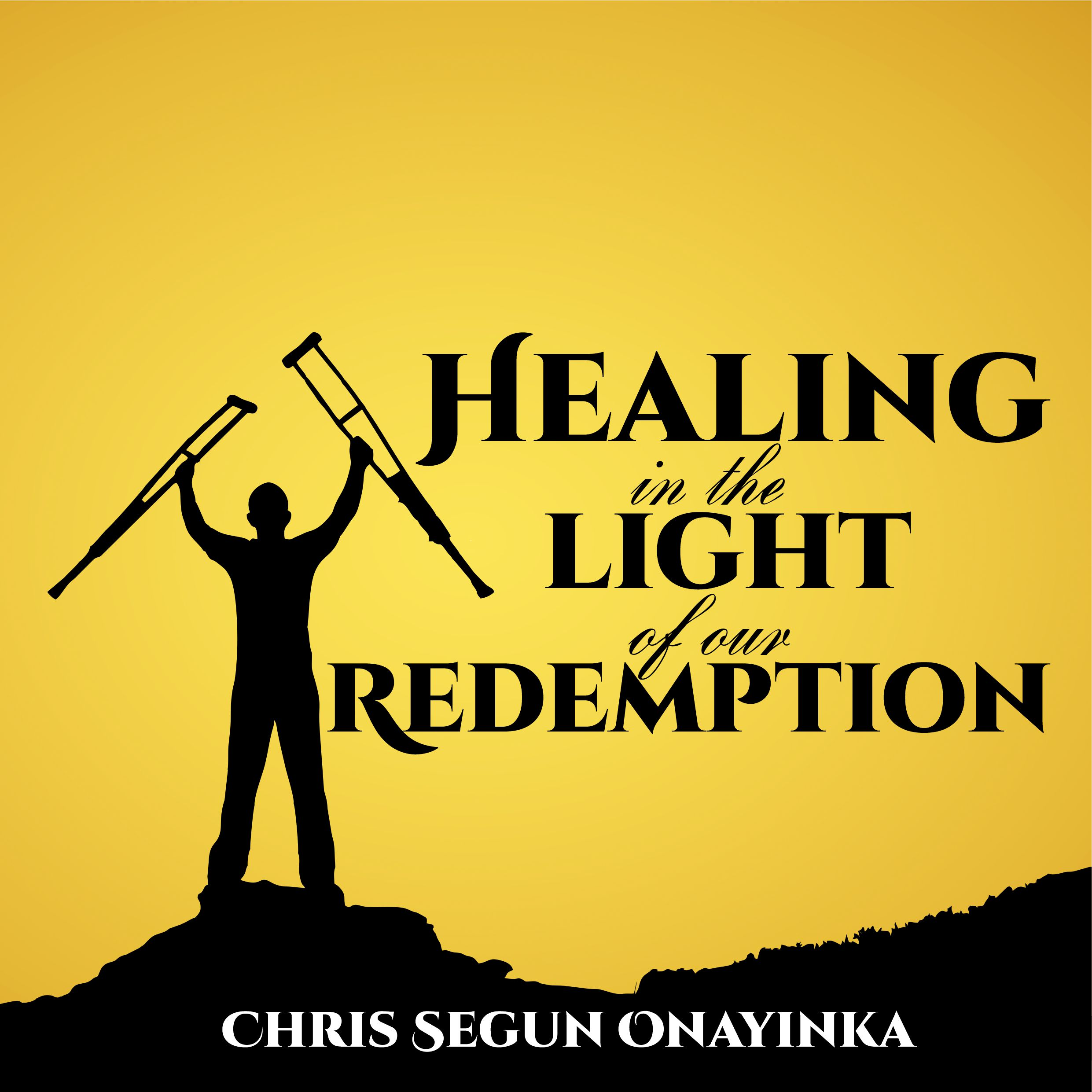 Healing in the light of our Redemption