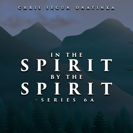 In the Spirit By the Spirit Series 6a