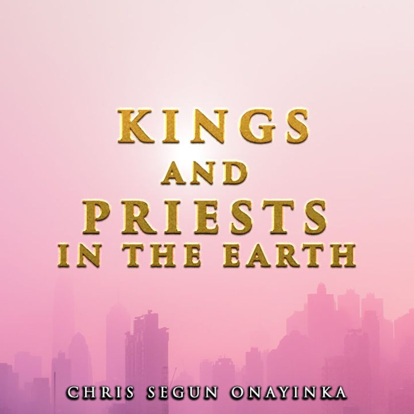 Kings and Priests in the earth
