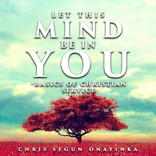 Let this mind be in you – Basics of Christian Service