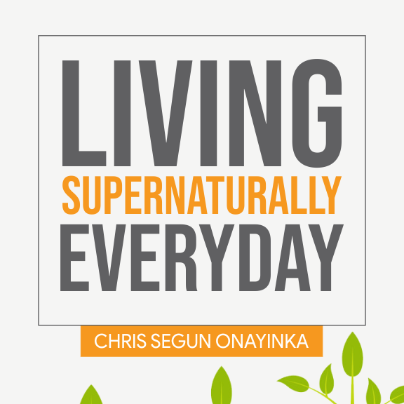 Living Supernaturally Everyday