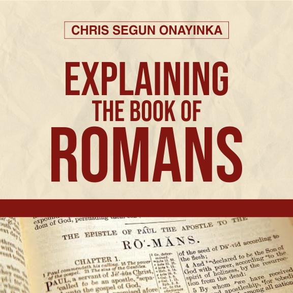 Explaining the book of Romans