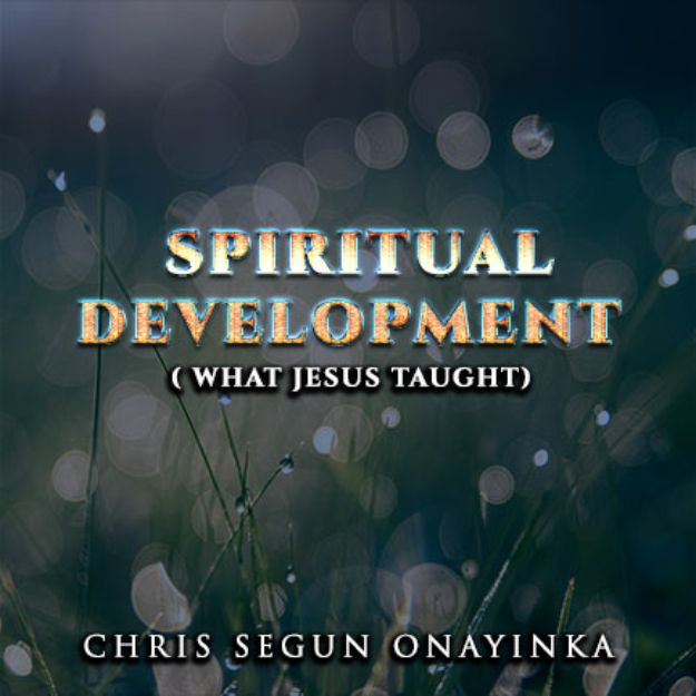 Spiritual Development (What Jesus taught)