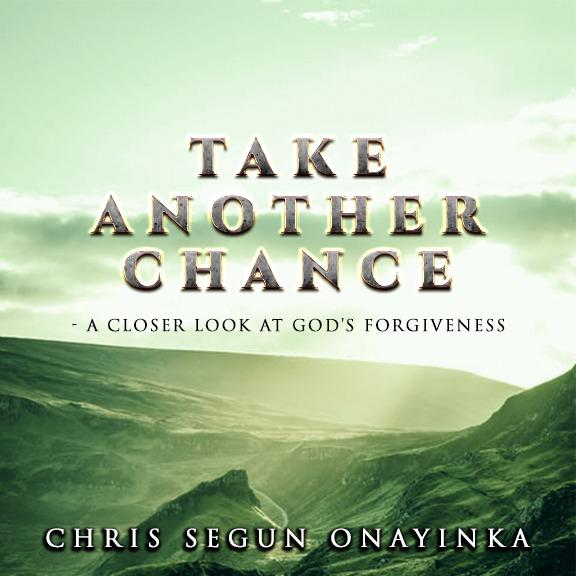 Take Another Chance – A Closer look at God's Forgiveness