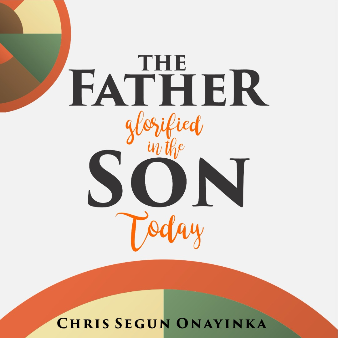 The Father glorified in the Son today