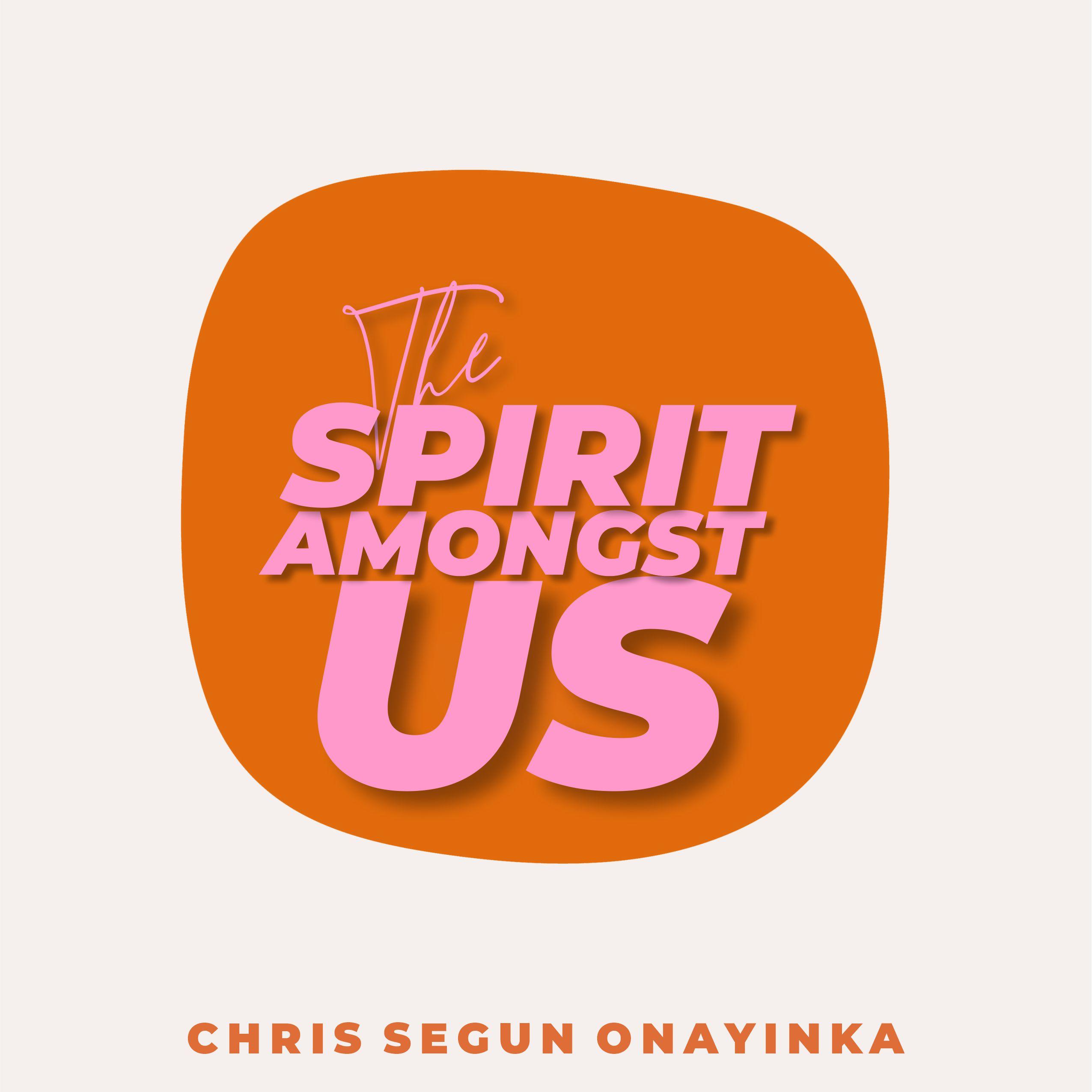 The Spirit amongst us