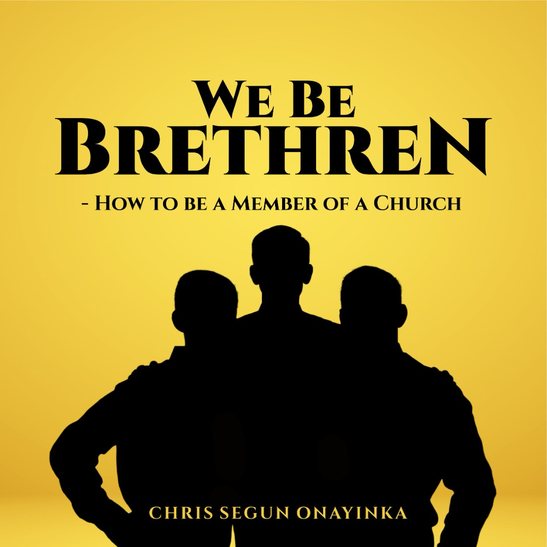 We be Brethren – How to be a member of a church