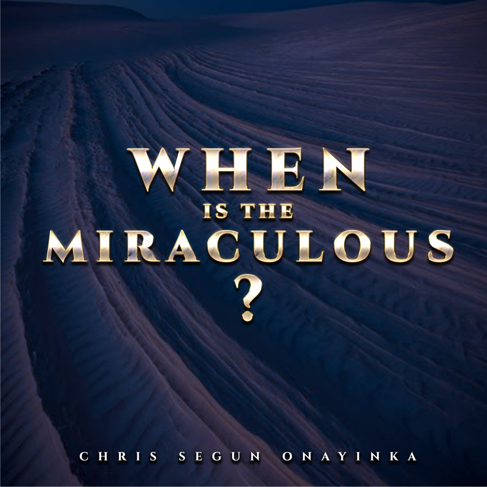 When is the miraculous?